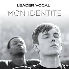 Leader Vocal Mon identité